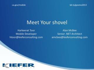 Meet Your shovel