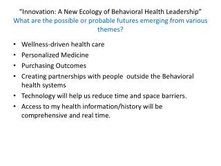 Wellness-driven health care Personalized Medicine  Purchasing Outcomes