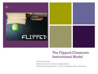 The Flipped Classroom Instructional Model