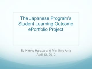 The Japanese  Program's Student  Learning Outcome  ePortfolio  Project