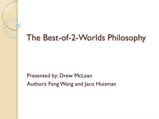 The Best-of-2-Worlds Philosophy