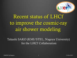 Recent  status of  LHCf to  improve the cosmic-ray air shower  modeling