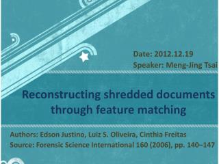 Reconstructing shredded documents through feature matching