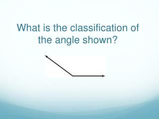 What is the classification of the angle shown?