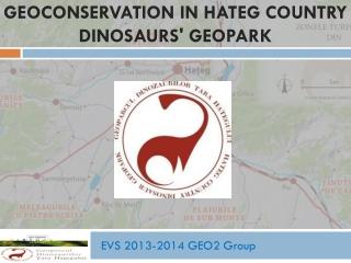 Geoconservation in HaTeg Country Dinosaurs' Geopark