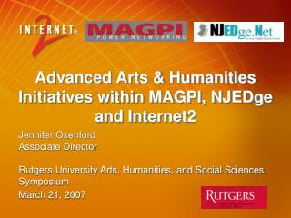 Advanced Arts & Humanities Initiatives within MAGPI, NJEDge and Internet2