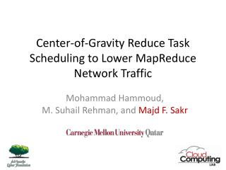 Center-of-Gravity Reduce Task Scheduling to Lower  MapReduce  Network Traffic