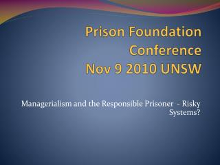 Managerialism and the Responsible Prisoner  - Risky Systems?