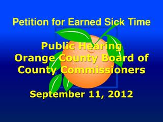 Petition for Earned Sick Time Public Hearing Orange County Board of County Commissioners