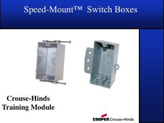 Speed-Mount™  Switch Boxes