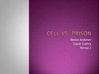 Cell vs. Prison