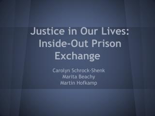 Justice in Our Lives: Inside-Out Prison Exchange