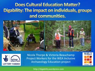 Does Cultural Education Matter?  Digability :  The  impact on individuals, groups and communities.