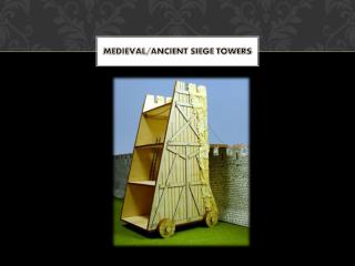Medieval / Ancient Siege Towers