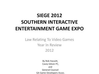 SIEGE 2012 SOUTHERN INTERACTIVE ENTERTAINMENT GAME EXPO