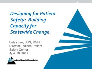 Designing for Patient Safety:  Building Capacity for Statewide Change