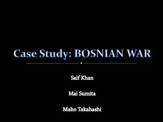 Case Study: BOSNIAN WAR