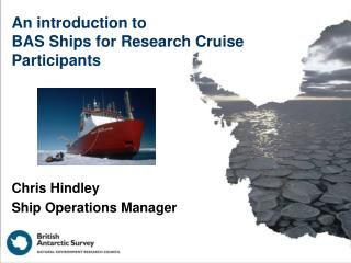An introduction to  BAS Ships for Research Cruise Participants