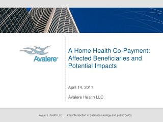 A Home  Health Co-Payment: Affected Beneficiaries and Potential Impacts
