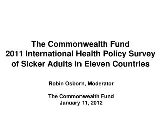 Robin Osborn, Moderator The  Commonwealth  Fund January 11, 2012