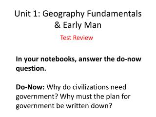 Unit 1: Geography Fundamentals & Early Man
