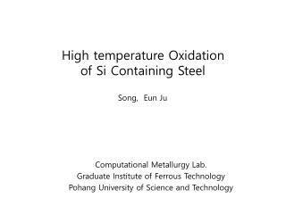 High temperature Oxidation of Si Containing Steel