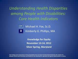 Understanding Health Disparities  among People with Disabilities:  Core Health Indicators