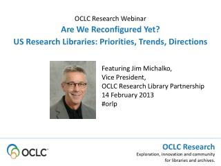 Are We Reconfigured Yet? US Research Libraries: Priorities, Trends, Directions