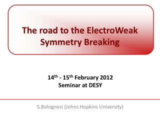 The road to the ElectroWeak Symmetry Breaking
