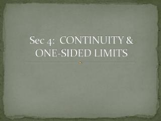 Sec 4:  CONTINUITY  &       ONE-SIDED  LIMITS