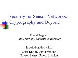 Security for Sensor Networks: Cryptography and Beyond