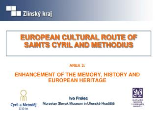 AREA  2: ENHANCEMENT OF THE MEMORY , HISTORY AND EUROPEAN HERITAGE