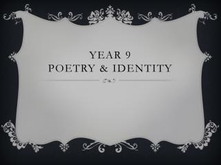 Year 9 Poetry &  IdentiTY