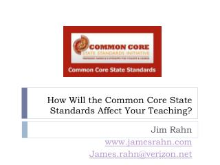 How  W ill  the Common Core State Standards A ffect  Your Teaching ?