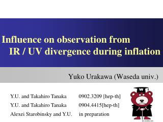 Influence on observation from    IR / UV divergence during inflation