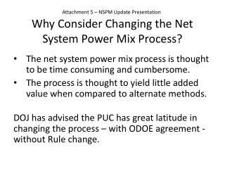 Why Consider Changing the Net System Power Mix Process?