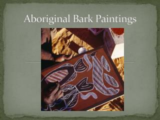 Aboriginal Bark Paintings