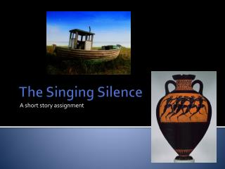 The Singing Silence