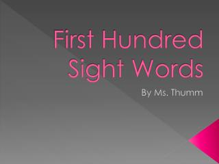 First Hundred Sight Words