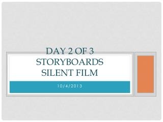 Day 2 of 3 Storyboards  Silent Film