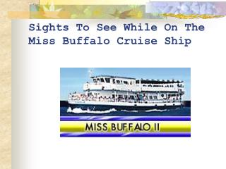 Sights To See While On The  Miss Buffalo Cruise Ship