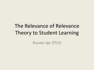 The Relevance of Relevance Theory to Student Learning