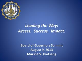 Leading the Way:   Access.  Success.  Impact.