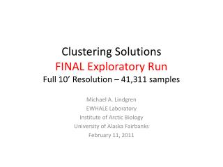 Clustering Solutions FINAL Exploratory Run Full 10' Resolution – 41,311 samples