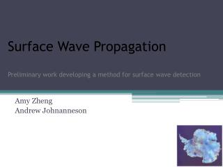 Surface Wave Propagation  Preliminary work developing a method for surface wave detection