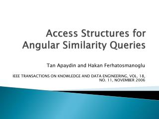 Access Structures for Angular Similarity Queries