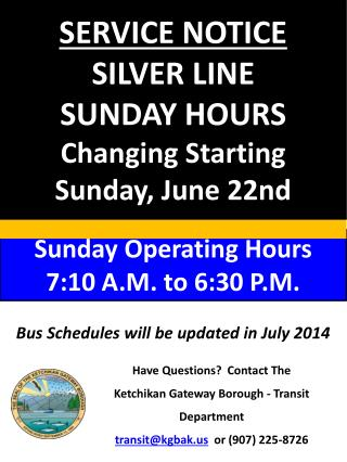 SERVICE NOTICE SILVER LINE SUNDAY HOURS  Changing Starting  Sunday, June 22nd