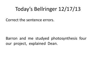 Today's  Bellringer  12/ 17/ 13