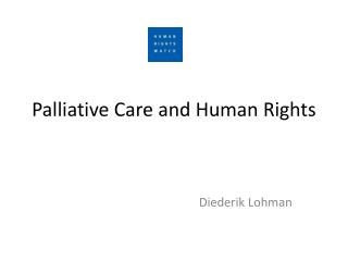 Palliative Care and Human Rights