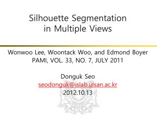 Silhouette Segmentation  in Multiple Views